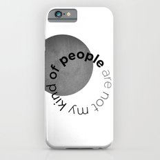 people are not my kind of Slim Case iPhone 6s