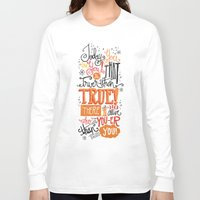 dr seuss Long Sleeve T-shirts featuring TODAY YOU ARE YOU... - DR. SEUSS by Matthew Taylor Wilson