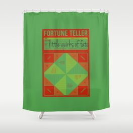 fortune teller the little quirks of fate Shower Curtain