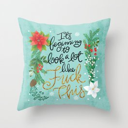 Pretty Swe*ry: It's beginning to look a lot like Fuck This Throw Pillow