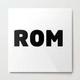 ROM Metal Print