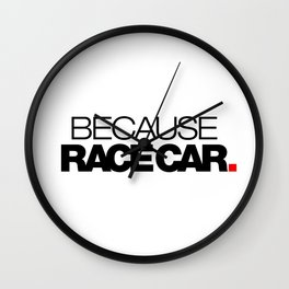 BECAUSE RACE CAR v1 HQvector Wall Clock