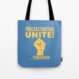 Procrastinators Unite Tomorrow (Blue) Tote Bag