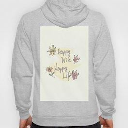 Happy Wife Happy Life quote Hoody