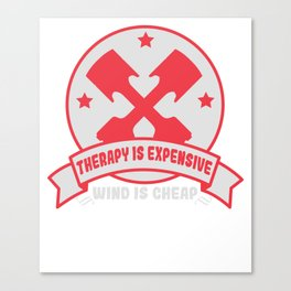 Great & Funny Expensive Tshirt Design THERAPY IS EXPENSIVE Canvas Print