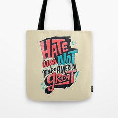 Hate Does Not Make America Great Tote Bag