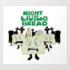 Night of the living Bread Art Print