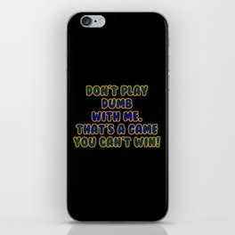 "Funny One-Liner ""Playing Dumb"" Joke iPhone Skin"