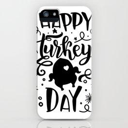 Happy Turkey Day Thanksgiving iPhone Case