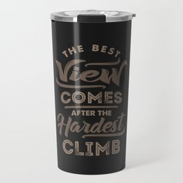 The Best View Comes After Travel Mug