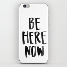 Be Here Now iPhone & iPod Skin