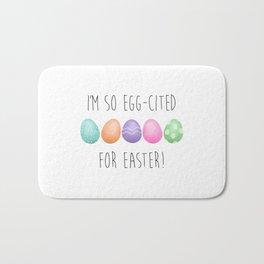 I'm So Egg-cited For Easter Bath Mat