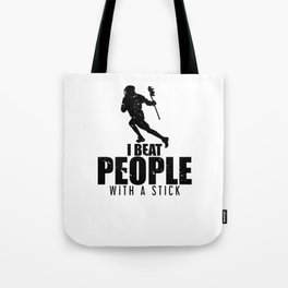 I Beat People With a Stick Lacrosse LAX Player Tote Bag