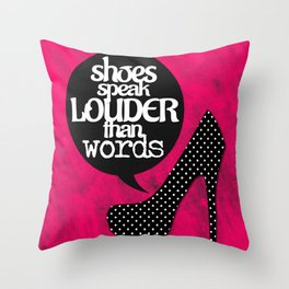 SHOES SPEAK LOUDER THAN WORDS Throw Pillow