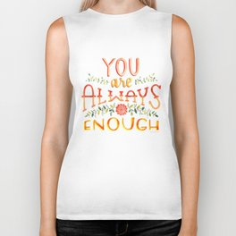 You Are Always Enough / Watercolor Hand Lettering Self Love Encouragement Quote for Positivity Biker Tank