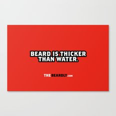 BEARD IS THICKER THAN WATER. Canvas Print