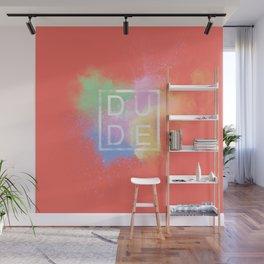 Dude Wall Mural