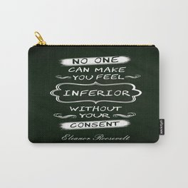 No one can make you feel inferior Eleanor Roosevelt Inspirational Quotes Design Carry-All Pouch