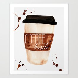 Coffee and Hustle on the Go Art Print