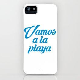 VAMOS A LA PLAYA iPhone Case