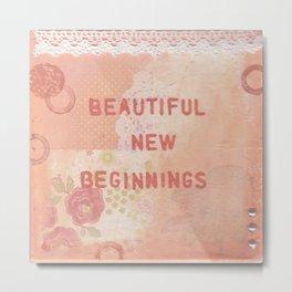 Beautiful new beginnings Metal Print