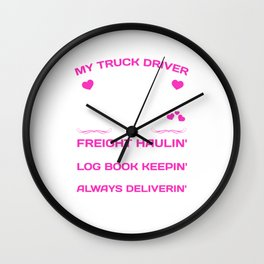 My Truck Driver Freight Haulin' Log Book Keepin' T-Shirt Wall Clock