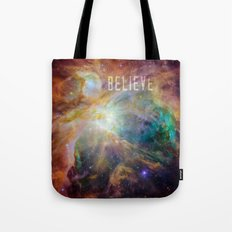 Believe -  Space and Universe Tote Bag