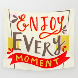 Enjoy Every Moment Wall Tapestry