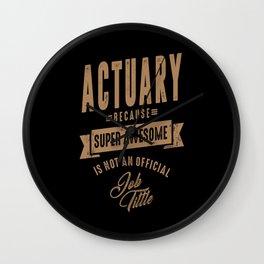 Actuary - Funny Job and Hobby Wall Clock