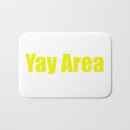 "Bay Area California ""Yay Area"" Bath Mat"