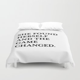 She found herself and the game changed Duvet Cover
