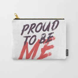 Proud To Be Me Carry-All Pouch