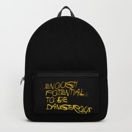 Enough Potential To Be Dangerous GOLDBLACK Backpack