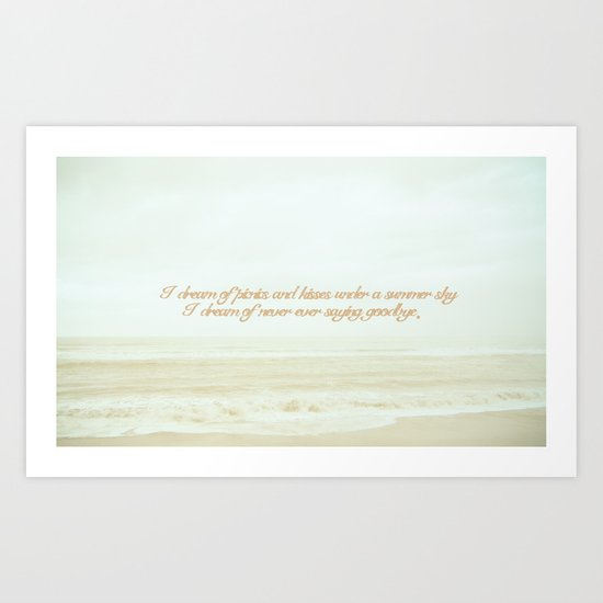 I dream of never ever saying goodbye. Art Print