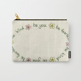 Be Fearless, Be Kind, Be You Carry-All Pouch