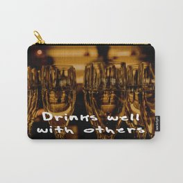 Drinks well with others Carry-All Pouch