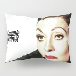 Mommie Dearest Pillow Sham
