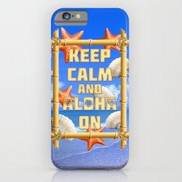 Keep Calm And Aloha On iPhone Case