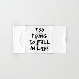 Too young to fall in love Hand & Bath Towel