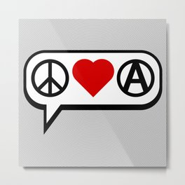Peace. Love. Anarchy. Metal Print