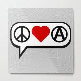 Peace. Love. Anarchy. Metal Print