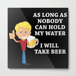Beer Saying Metal Print