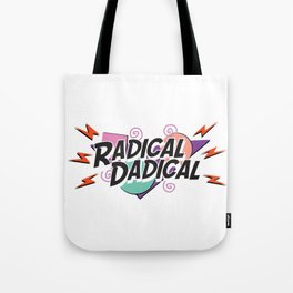 Radical Dadical Tote Bag