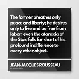 84 |Jean-Jacques Rousseau Quotes | 201106 Social Contract Writer Writing Literature Literary Metal Print
