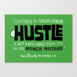 The Hustle Canvas Print