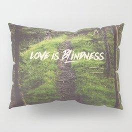 love is blindness Pillow Sham
