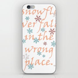 No Snowflake Ever Falls In The Wrong Place Zen Proverb iPhone Skin