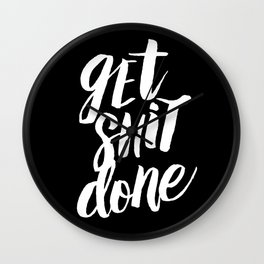 Get Shit Done black and white modern typographic quote poster canvas wall art home decor Wall Clock