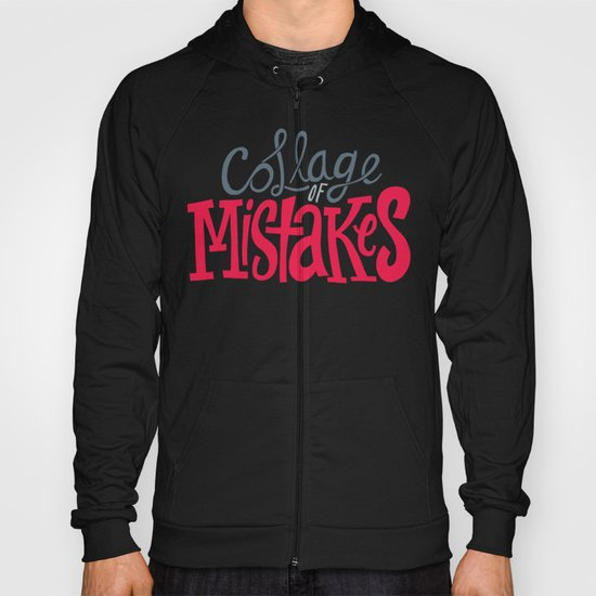 Collage of Mistakes Hoody