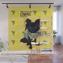 When life gives you lemons, be fabulous!  Chihuahua Wall Mural